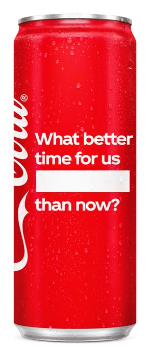 What better time for us to ____ than now? - Coca-Cola Original Taste