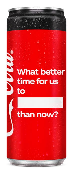What better time for us to ____ than now? - Coca-Cola Zero Sugar
